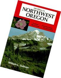 100 Hikes in Northwest Oregon