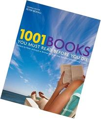 1001 Books You Must Read Before You Die: Revised and Updated