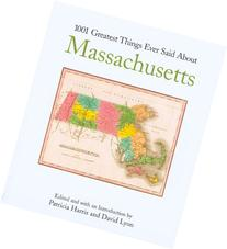 1001 Greatest Things Ever Said About Massachusetts