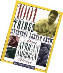 1001 Things Everyone Should Know About African American
