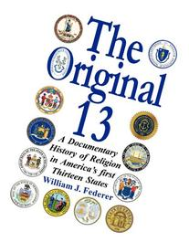 The Original 13: A Documentary History of Religion in