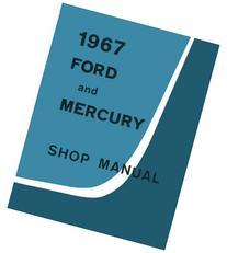 1967 FORD & MERCURY FACTORY REPAIR SHOP & SERVICE MANUAL