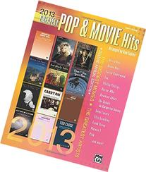 2013 Greatest Pop & Movie Hits: The Biggest Hits * The