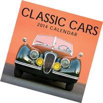 2014 Calendar: Classic Cars: 12-Month Calendar Featuring