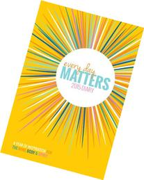 Every Day Matters 2015 Diary: A Year of Inspiration for the