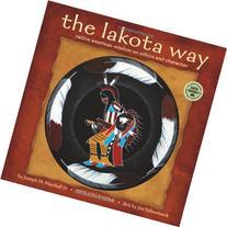 Lakota Way: Native American Wisdom on Ethics and Character