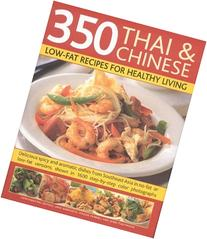 350 Chinese & Thai Recipes for Healthy Living: All the taste
