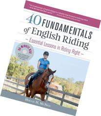 40 Fundamentals of English Riding: Essential Lessons in