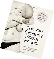 The 4th Trimester Bodies Project: Celebrating the Uncensored