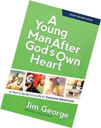 A Young Man After God's Own Heart: A Teen's Guide to a Life