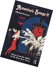 America's Songs II: Songs from the 1890s to the Post-War