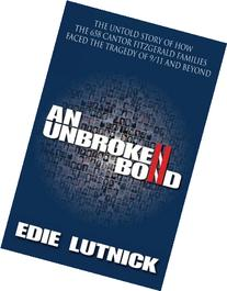 An Unbroken Bond :  The Untold Story of How the 658 Cantor
