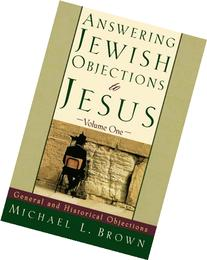 Answering Jewish Objections to Jesus: General and Historical