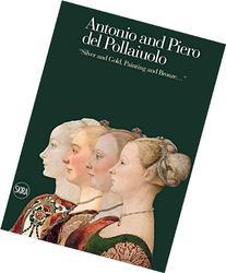"""Antonio and Piero Del Pollaiuolo: """"Silver and Gold,"""