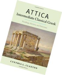 Attica: Intermediate Classical Greek: Readings, Review, and