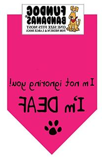 BANDANA - I'm not ignoring you! I'm DEAF. for Medium to