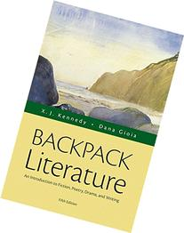Backpack Literature: An Introduction to Fiction, Poetry,
