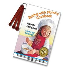 Baking with Mommy Cookbook: Recipes for Kid-Size Ovens -