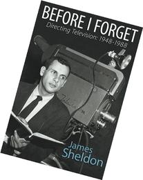 Before I Forget - Directing Television: 1948-1988