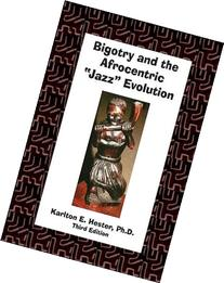 Bigotry and the Afrocentric Jazz Evolution with CD