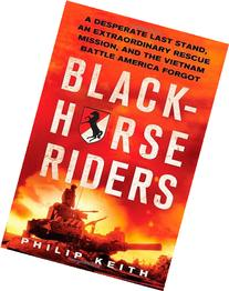 Blackhorse Riders: A Desperate Last Stand, an Extraordinary