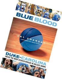 Blue Blood: Duke-Carolina: Inside the Most Storied Rivalry
