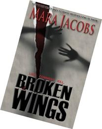 Broken Wings: Blackbird & Confessor, Book 1