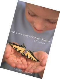 Calm and Compassionate Children: A Handbook