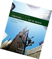 Christians in an Age of Wealth: A Biblical Theology of