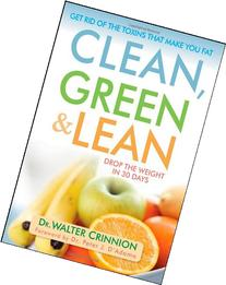 Clean, Green, and Lean: Get Rid of the Toxins That Make You