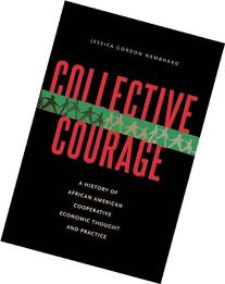 Collective Courage: A History of African American