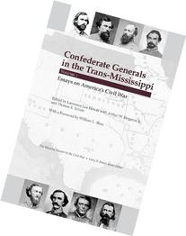 Confederate Generals in the Trans-mississippi: Essays on