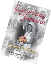 Converting to Judaism: Choosing to Be Chosen : Personal