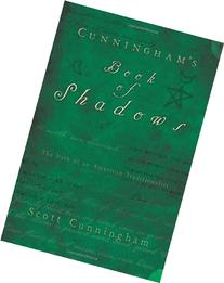 Cunningham's Book of Shadows: The Path of An American