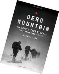 Dead Mountain: The Untold True Story of the Dyatlov Pass