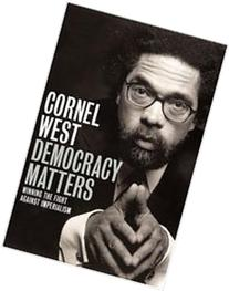 Democracy Matters: Wiinning the Fight Against Imperialism