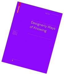 Designerly Ways of Knowing
