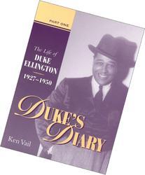 Duke's Diary, Part I: The Life of Duke Ellington, 1927-1950