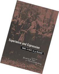 Experience and Expression: Women, the Nazis, and the