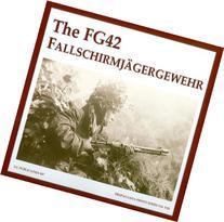 FG42 FALLSCHIRMJAGERGEWEHR, THE