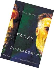 Faces of Displacement: The Writings of Volodymyr Vynnychenko