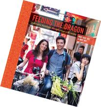Feeding the Dragon: A Culinary Travelogue Through China with