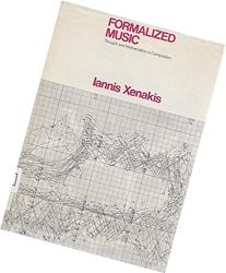 Formalized Music: Thoughts and Mathematics in Composition