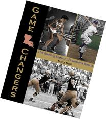 Game Changers: The Rousing Legacy of Louisiana Sports