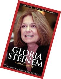 Gloria Steinem: A Biography