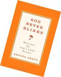 God Never Blinks 50 Lessons for Life&amp