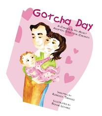 Gotcha Day: A Carried In My Heart Adoption Story for