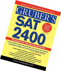 Gruber's SAT 2400, 2E Advanced Strategies for the