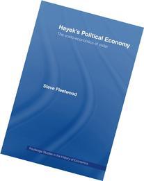 Hayek's Political Economy: The Socio-economics of Order