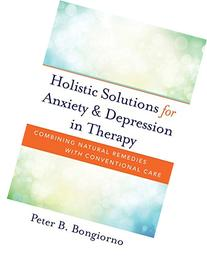 Holistic Solutions for Anxiety & Depression in Therapy: